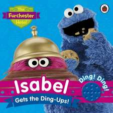 The Furchester Hotel: Isabel Gets the Ding-Ups!: Sound Book