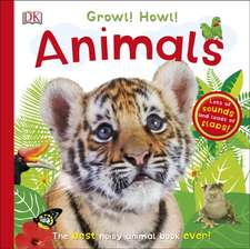 Growl! Howl! Animals: The Best Noisy Animal Book Ever!