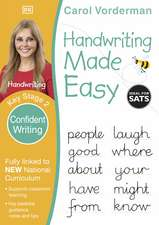 Handwriting Made Easy: Confident Writing, Ages 7-11 (Key Stage 2): Supports the National Curriculum, Handwriting Practice Book
