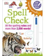 Spell Check: All the Spelling Rules and more than 2,000 Words!