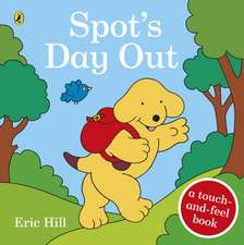 Spot's Day Out: Touch and Feel