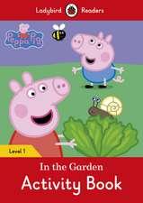 Peppa Pig: In the Garden Activity Book – Ladybird Readers Level 1