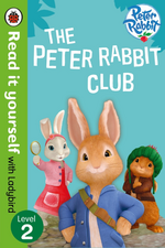 Peter Rabbit: The Peter Rabbit Club – Read It Yourself with Ladybird Level 2