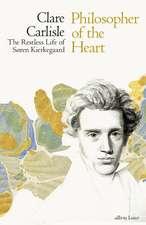 Philosopher of the Heart: The Restless Life of Søren Kierkegaard
