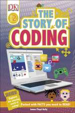 The Story of Coding: Explore the Amazing World of Coding!