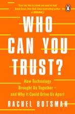 Who Can You Trust?: How Technology Brought Us Together – and Why It Could Drive Us Apart