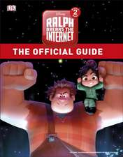 Ralph Breaks the Internet The Official Guide
