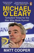 Michael O'Leary: Turbulent Times for the Man Who Made Ryanair