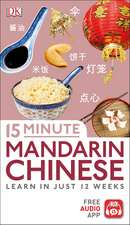 15 Minute Mandarin Chinese: Learn in Just 12 Weeks