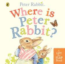 Where is Peter Rabbit?: Lift the Flap Book