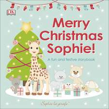 Merry Christmas Sophie: A Fun and Festive Story Book