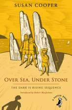 Over Sea, Under Stone: The Dark is Rising sequence