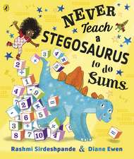 Never Teach a Stegosaurus to Do Sums