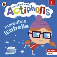 Actiphons Level 1 Book 5 Incredible Isabelle