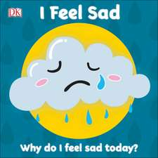 First Emotions: I Feel Sad