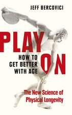 Play On: How to Get Better With Age