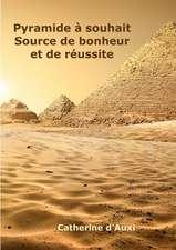 Pyramide ^ souhait Source de bonheur et de rZussite