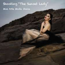 """Shooting """"The Sunset Lady"""""""