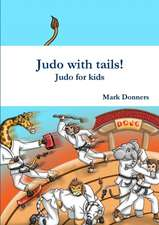 Judo with Tails! - Judo for Kids