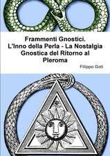 Frammenti Gnostici. L'Inno della Perla - La Nostalgia Gnostica del Ritorno al Pleroma