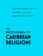 The Encyclopedia of Caribbean Religions: Volume 1: A - L; Volume 2: M - Z