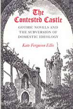 CONTESTED CASTLE: GOTHIC NOVELS AND THE SUBVERSION OF DOME