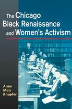 The Chicago Black Renaissance and Women's Activism:  The First Twenty Years