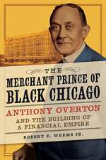 The Merchant Prince of Black Chicago: Anthony Overton and the Building of a Financial Empire