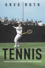 Tennis: A History from American Amateurs to Global Professionals