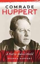 Comrade Huppert:  A Poet in Stalin's World