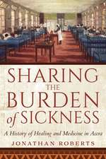 Sharing the Burden of Sickness: A History of Healing and Medicine in Accra