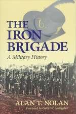 Iron Brigade:  A Military History