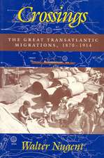 Crossings:  The Great Transatlantic Migrations, 1870a1914