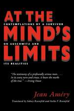 At the Mindas Limits:  Contemplations by a Survivor on Auschwitz and Its Realities