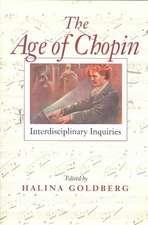 The Age of Chopin:  Interdisciplinary Inquiries