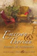 Emerson & Thoreau:  Figures of Friendship