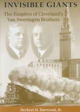 Invisible Giants:  The Empires of Cleveland's Van Sweringen Brothers