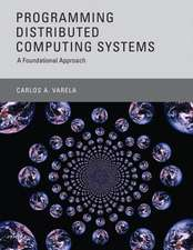 Programming Distributed Computing Systems – A Foundational Approach