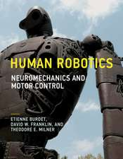 Human Robotics – Neuromechanics and Motor Control