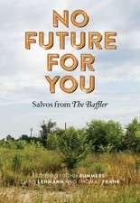 No Future for You – Salvos from  The Baffler