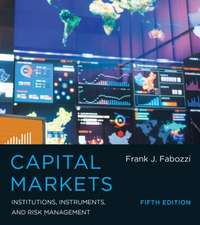 Capital Markets – Institutions, Instruments, and Risk Management 5e