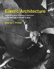 Elastic Architecture – Frederick Kiesler and Design Research in the First Age of Robotic Culture