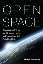 Open Space – The Global Effort for Open Access to Environmental Satellite Data