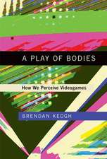 A Play of Bodies – How We Perceive Videogames