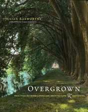Overgrown – Practices between Landscape Architecture and Gardening