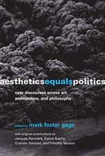 Aesthetics Equals Politics – New Discourses across Art, Architecture, and Philosophy