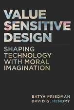 Value Sensitive Design – Shaping Technology with Moral Imagination