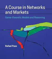 A Course in Networks and Markets – Game–theoretic Models and Reasoning