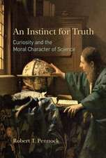 An Instinct for Truth – Curiosity and the Moral Character of Science