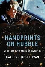 Handprints on Hubble – An Astronaut`s Story of Invention